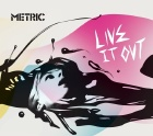 [Live It Out] by Metric