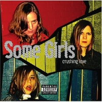 [Crushing Love] by Some Girls